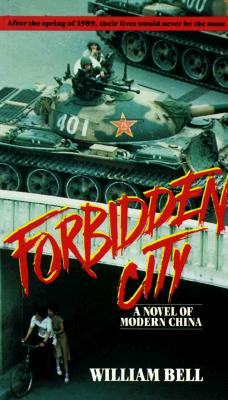 Forbidden City: A Novel of Modern China, Bell, William