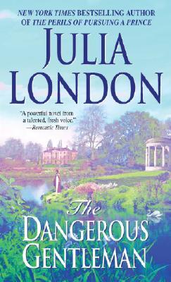 The Dangerous Gentleman (Rogues of Regent Street, Book 1), JULIA LONDON