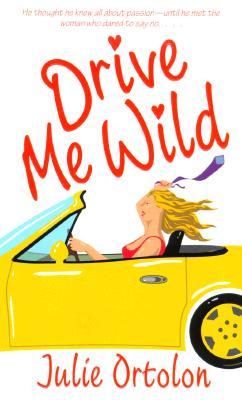 Drive Me Wild, JULIE ORTOLON