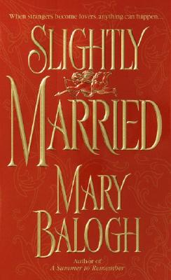 Slightly Married, Balogh, Mary