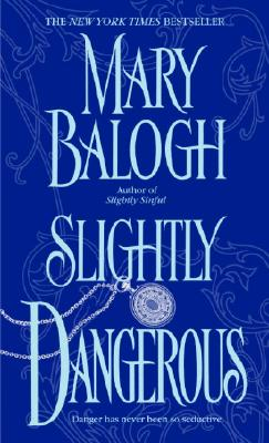 Slightly Dangerous (Bk 8 Bedwyn Series), Mary Balogh