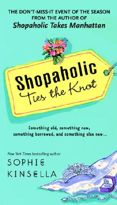 Shopaholic Ties The Knot, Sophie Kinsella