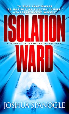 "Isolation Ward, ""Spanogle, Joshua"""