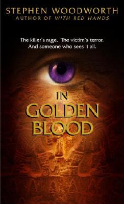 In Golden Blood, STEPHEN WOODWORTH