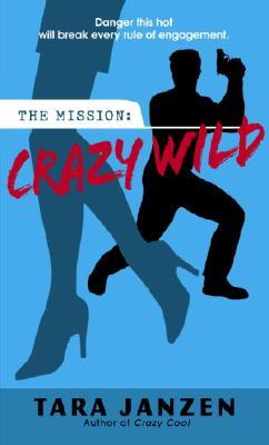 Crazy Wild, Tara Janzen
