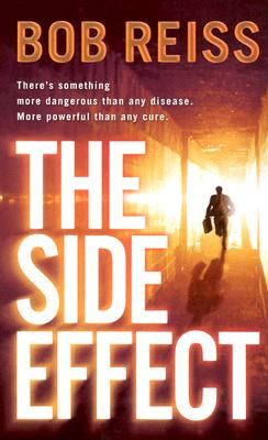 The Side Effect, BOB REISS