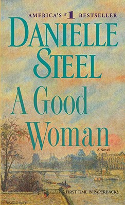 A Good Woman: A Novel, Danielle Steel