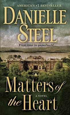 Matters of the Heart: A Novel, Danielle Steel