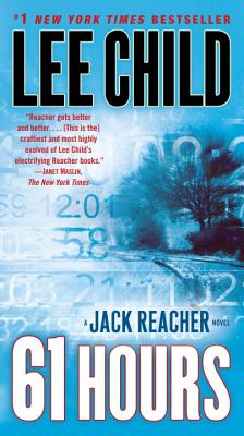61 Hours: A Reacher Novel, Lee Child