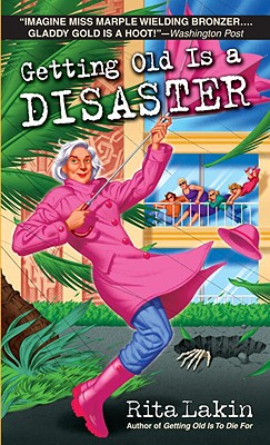 Getting Old is a Disaster, RITA LAKIN