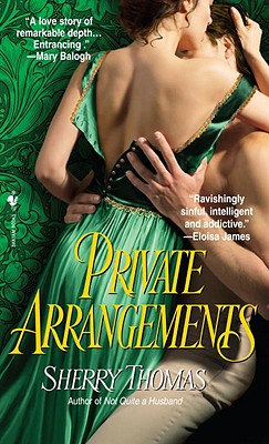 Private Arrangements, Sherry Thomas