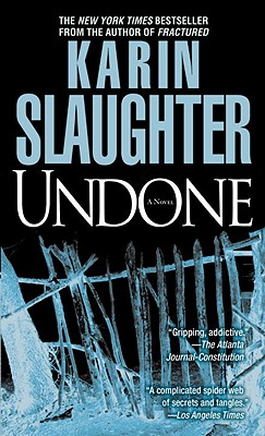 Undone: A Novel (Grant County), Karin Slaughter