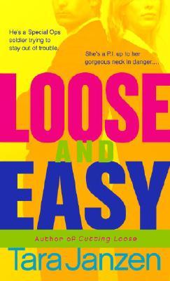 Loose and Easy, Tara Janzen