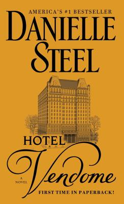Hotel Vendome: A Novel, Danielle Steel