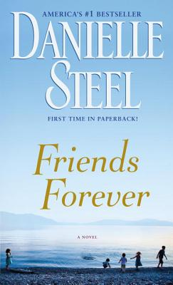 Friends Forever: A Novel, Steel, Danielle