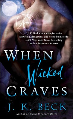 When Wicked Craves: A Shadow Keepers Novel, J.K. Beck
