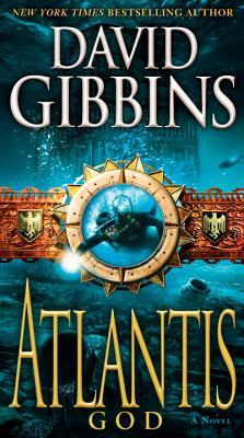 Atlantis God: A Novel, David Gibbins