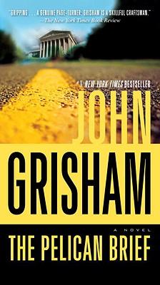 The Pelican Brief: A Novel, John Grisham