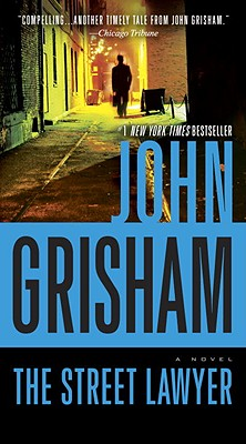 The Street Lawyer: A Novel, John Grisham