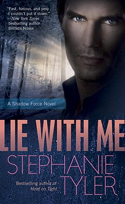 Lie with Me: Shadow Force Series, Book 1, Stephanie Tyler