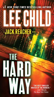 The Hard Way: A Reacher Novel (Jack Reacher Novels), Lee Child