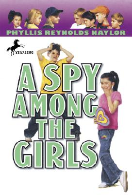 A Spy Among the Girls (Boy/Girl Battle), Naylor, Phyllis Reynolds