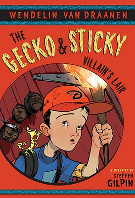 The Gecko and Sticky: Villain's Lair, Wendelin Van Draanen