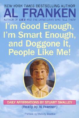 I'M GOOD ENOUGH  I'M SMART ENOUGH  AND D, STUART SMALLEY