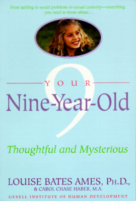 Your Nine Year Old: Thoughtful and Mysterious, Ames, Louise Bates; Haber, Carol Chase