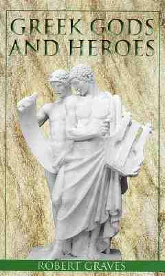 Greek Gods and Heroes (Laurel-Leaf Books), Graves, Robert