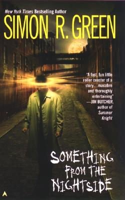 Something from the Nightside (Nightside, Book 1), Simon R. Green