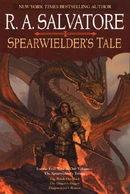 Spearwielder's Tale; The Spearwielder's Trilogy:  The Woods Out Back, The Dragon's Dagger, Dragonslayer's Return, Salvatore, R. A.