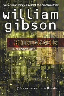 NEUROMANCER, 20TH ANNIVERSARY EDITION, Gibson, William