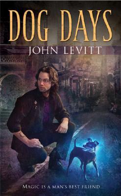 Dog Days (Ace Fantasy Book), John Levitt