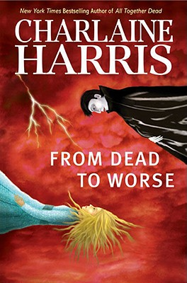 From Dead to Worse (Southern Vampire Mysteries, Book 8), Harris, Charlaine