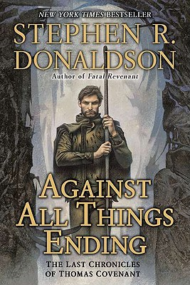 Image for Against All Things Ending: The Last Chronicles of Thomas Covenant