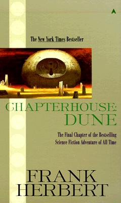 Chapterhouse: Dune (Dune Chronicles, Book 6), Herbert, Frank