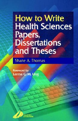 Image for How to Write Health Sciences Papers, Dissertations and Theses