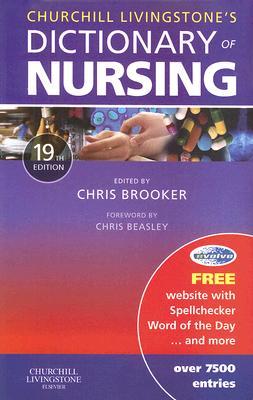 Churchill Livingstone's Dictionary of Nursing, Brooker BSc  MSc  RGN  SCM  RNT, Chris