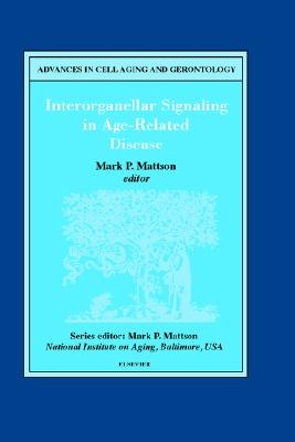 Interorganellar Signaling in Age-Related Disease [Advances in Cell Aging and Gerontology, Volume 7]
