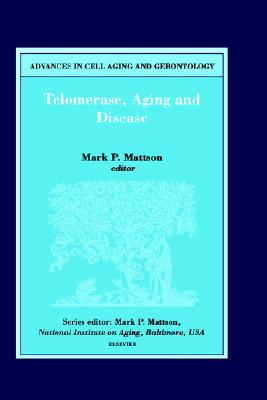 Telomerase, Aging and Disease [Advances in Cell Aging and Gerontology, Volume 8]