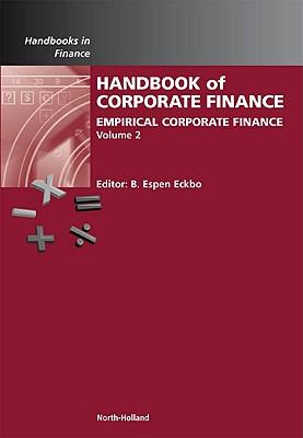 Handbook of Empirical Corporate Finance, Volume 2 (Handbooks in Finance)