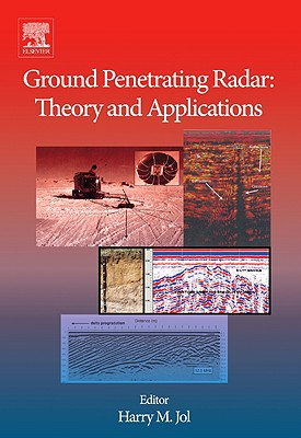 Ground Penetrating Radar Theory and Applications, Harry M. Jol (Editor)