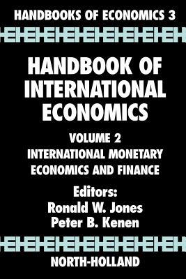 002: Handbook of International Economics, Volume 2: International Monetary Economics and Finance (Handbooks in Economics 3)