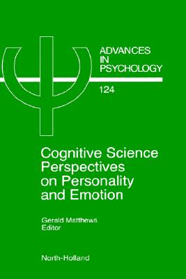 Cognitive Science Perspectives on Personality and Emotion, Volume 124 (Advances in Psychology)