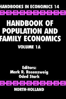 Handbook of Population and Family Economics  Volume 1A (Handbooks in Economics, Bk. 14)