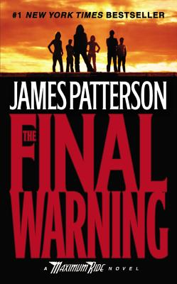 The Final Warning: A Maximum Ride Novel (Book 4), Patterson, James