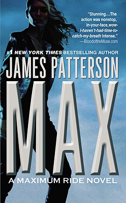Max (Maximum Ride, Book 5), Patterson, James