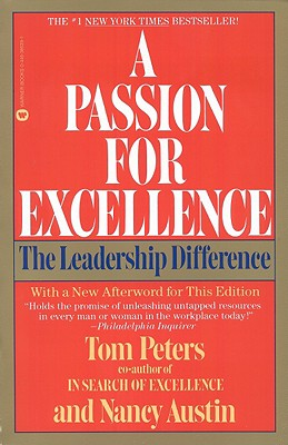 A Passion for Excellence: The Leadership Difference, Austin, Nancy; Peters, Thomas J