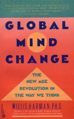 Image for Global Mind Change: The New Age Revolution in the Way We Think